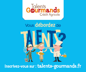 Concours Talents Gourmands Crédit Agricole - 2017